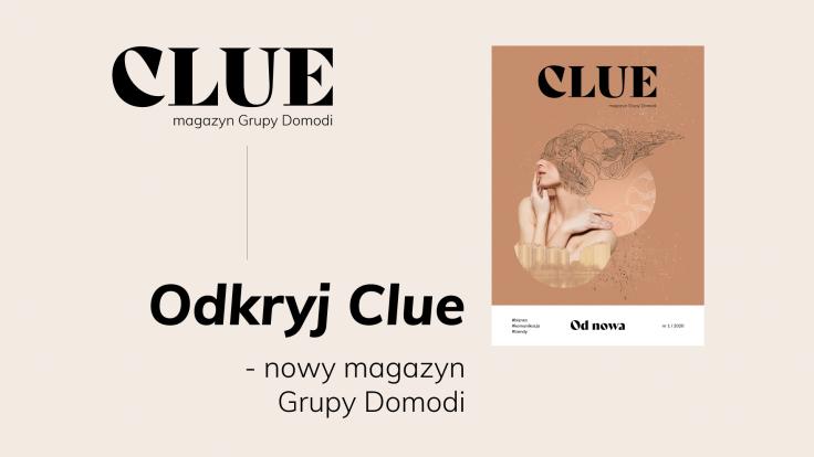 CLUE – magazyn Grupy Domodi