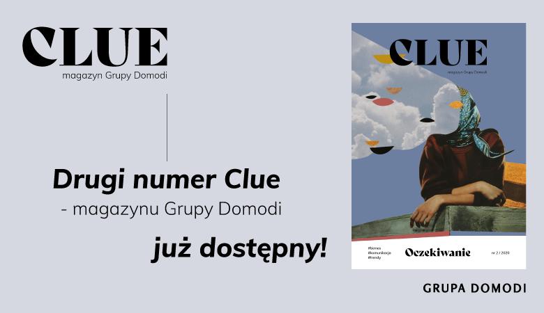 OCZEKIWANIE: tematem przewodnim 2 numeru Clue – magazynu Grupy Domodi