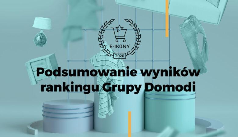 E-Ikony 2020, czyli najlepsi w e-commerce. Podsumowanie Rankingu Sklepów Grupy Domodi