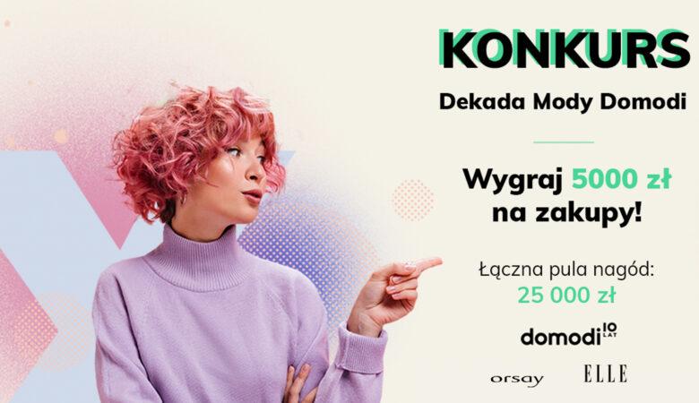 Konkurs Dekada Mody Domodi: do wygrania 25 000 zł na zakupy!