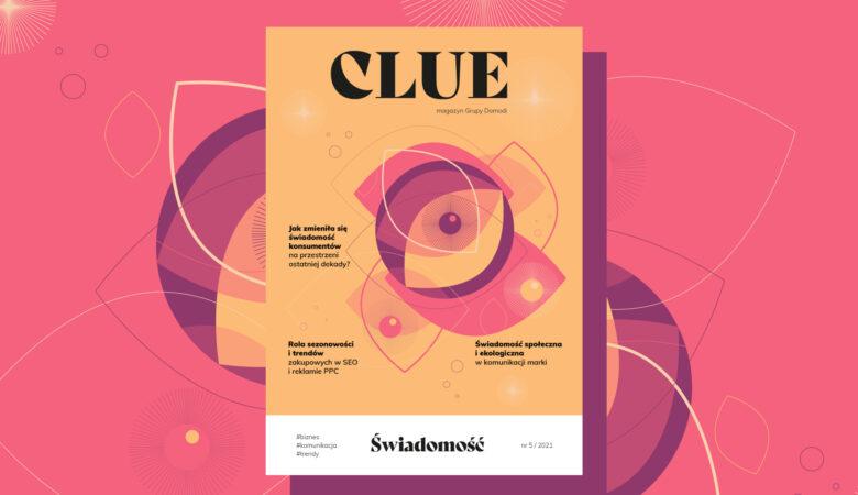 Świadomość tematem przewodnim najnowszego numeru magazynu Clue