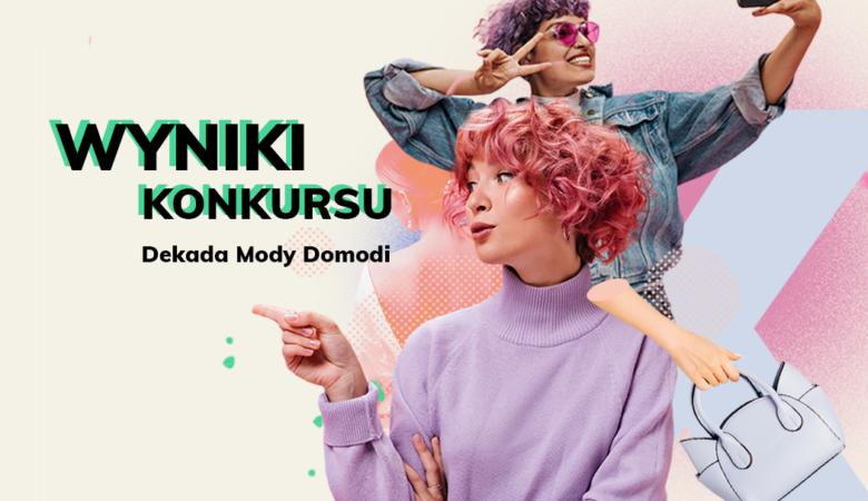 """Wyniki konkursu """"Dekada Mody Domodi"""" Zobacz zwycięskie prace!"""