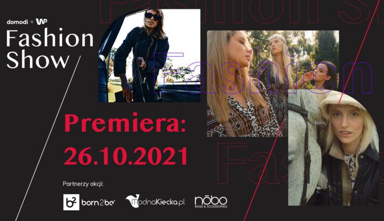 Domodi x WP Fashion Show – modowe wydarzenie sezonu!